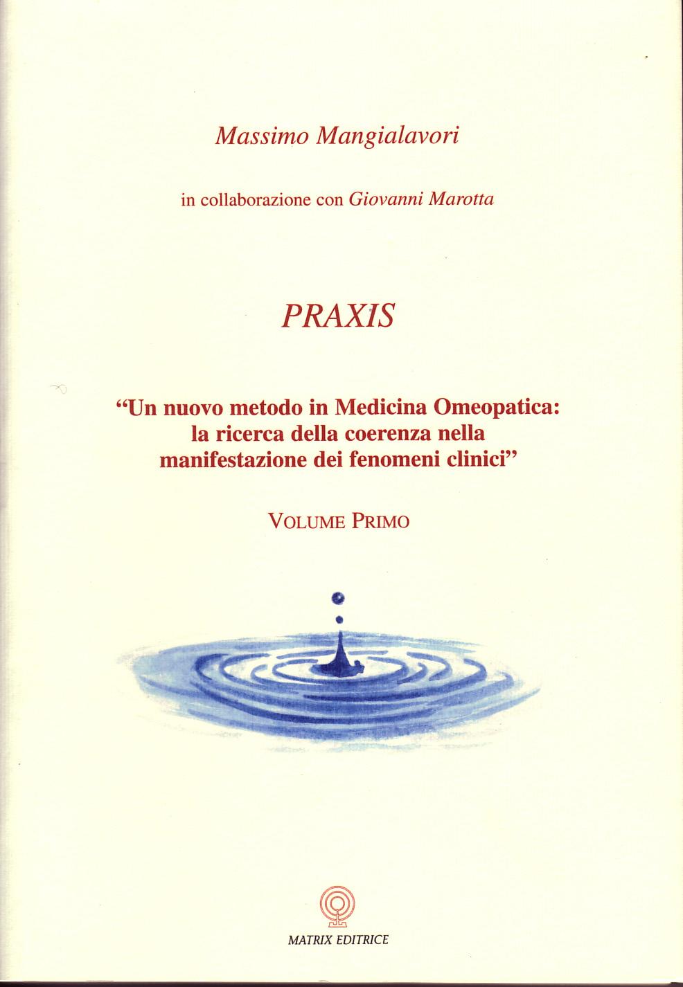 """""""PRAXIS: il Metodo della Complessità in Medicina Omeopatica"""" seconda ristampa."""