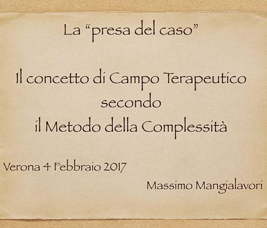 """(Italiano) Verona Seminario """"La presa del caso: il concetto di campo terapeutico secondo il Metodo della Complessità"""" video integrale"""